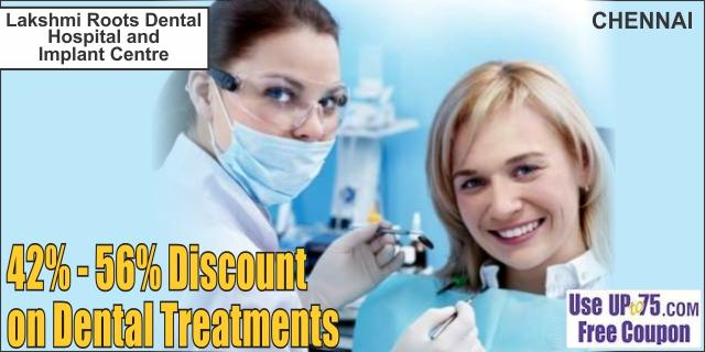 Lakshmi Roots Dental Hospital and Implant Centre offers India