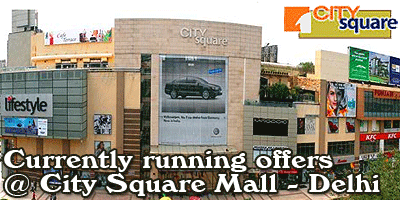 City Square Mall - Delhi Sale Offers India