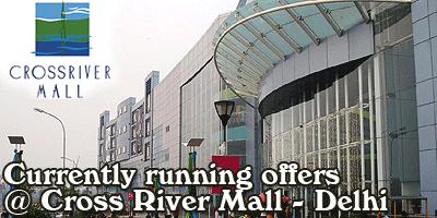 Cross River Mall - Delhi  Sale Offers India