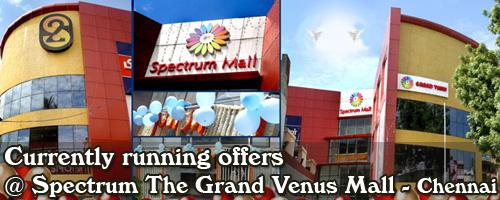 Spectrum The Grand Venus Mall - Chennai Sale Offers India