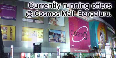 Cosmos Mall - Bangalore Sale Offers India