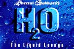 H2O - The Liquid Lounge in
